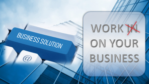 Work IN or ON your business